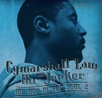 Cymarshall Law &amp; Mr. Joeker Hip-Hop In The Soul 2