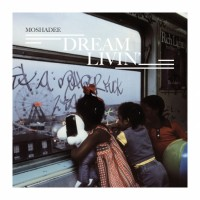 MoShadee Dream Livin&#8217; EP