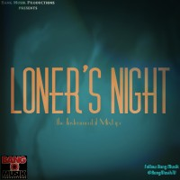 Bang Musik Loner&#8217;s Night